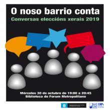 O NOSO BARRIO CONTA: CONVERSAS ELECCIÓNS XERAIS 2019