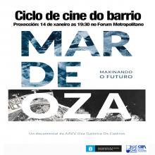 Temos o gusto de informarvos que A asociación de veciñal Oza Gaiteira Os Castros vai proxectar o documental Mar de Oza: Maxinando o Futuro